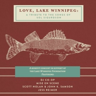 Love, Lake Winnipeg: A tribute to the songs of Sol Sigurdson